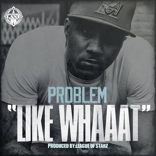 Problem Like Whaaat ft. Bad Lucc