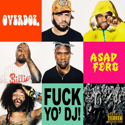 OverDoz. featuring A$AP Ferg – Fuck Yo' DJ