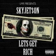 SkyJetson - Lets Get Rich Mixtape Cover