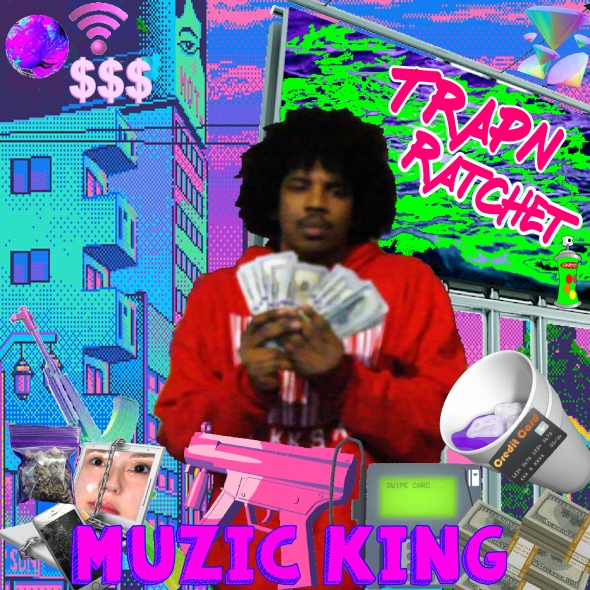 TRAPN-RATCHET- MUZIC KING.jpg